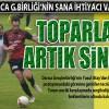 TOPARLAN ARTIK SİNAN!