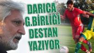 DARICA G.BİRLİĞİ DESTAN YAZIYOR