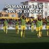 OSMANİYESPOR ADANA'YI KOPARDI !