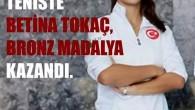 13'LÜK BETİNA'DAN TENİS'DE BİR MADALYA DAHA!