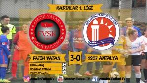 FATİH VATAN 3-0 1207 ANTALYA TFF KADINLAR 1. LİGİ MAÇ ÖZETİ