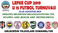 """OSMANELİ BELEDİYESİ """"LEFKE CUP 2019 U15 TURNUVASI""""NDA GELECEĞİN YILDIZLARINI İLÇEMİZDE AĞIRLIYOR."""